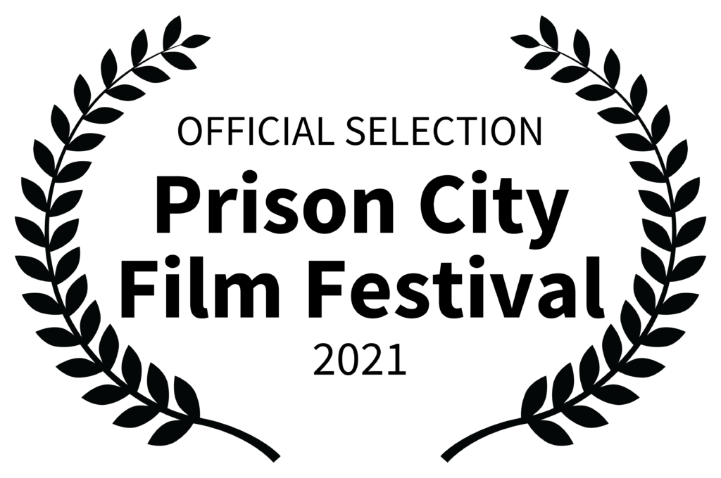 Official Selection Laurel - Don't Stay Safe - Prison City Film Festival 2021